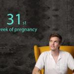 31st week of pregnancy