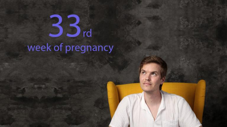 33rd week of pregnancy
